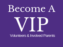 purple background that says Become a VIP volunteers and involved parents