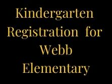 Kindergarten Registration at Webb Elementary