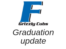 Franklin 'F' says Grizzly Cubs underneath, and then Graduation Update