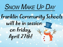 graphic with snowman in snowy scene that says, 'FCS will be in session  on Friday, April 27, 2018.