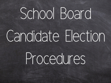 Chalkboard that says school board candidate election procedures
