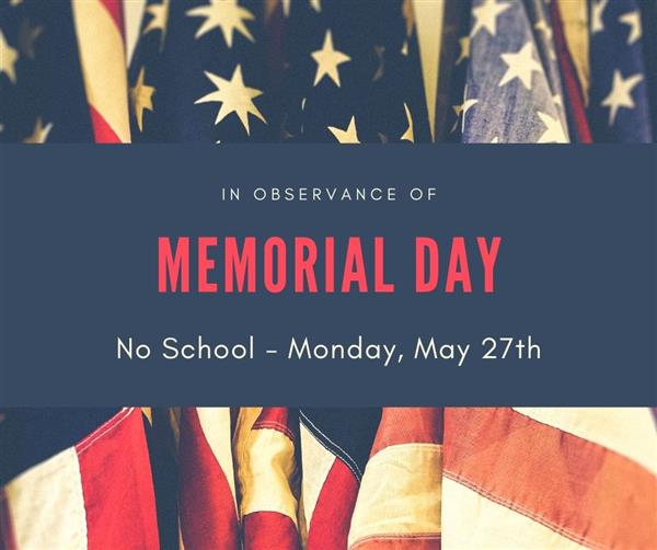 Graphic with Memorial Day - No School written over a flag