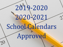 photo of calendar with a pencil and the text 19-20 20-21 School Calendars Approved over the top